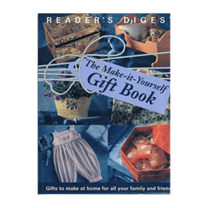 The Make It Yourself Gift Book By Reader's Digest