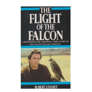The Flight of the Falcon By Robert Lindsey