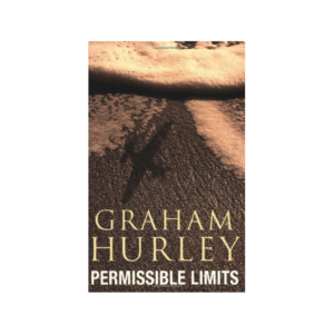 Permissible Limits By Graham Hurley