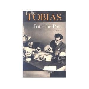 Into the Past: A Memoir By Phillip Tobias