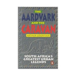 The Aardvark And The Caravan: Arthur Goldstuck