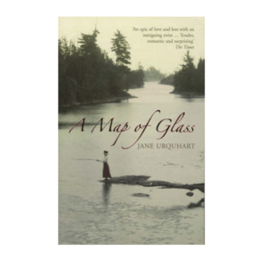 A Map of Glass By Jane Urquhart
