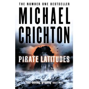 Pirate Latitudes By Michael Crichton