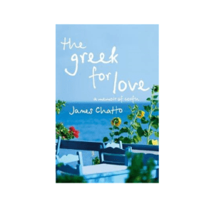 The Greek For Love: Life Love and Loss in Corfu