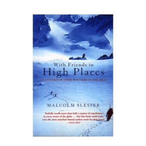 With Friends In High Places: An Anatomy Of Those Who Take To The Hills
