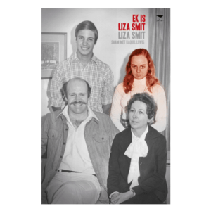 Ek is Liza Smit By Liza Smit And RaQuel Lewis