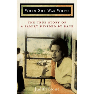When She Was White By Judith Stone